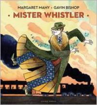 Mister Whistler - Margaret Mahy, Gavin Bishop