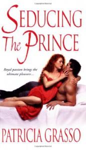 Seducing the Prince - Patricia Grasso