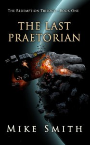 The Last Praetorian (The Redemption Trilogy, #1) - Mike   Smith
