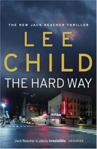 The Hard Way : A Jack Reacher Novel - Lee Child