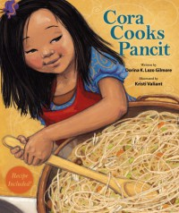 Cora Cooks Pancit - Dorina K. Lazo Gilmore, Kristi Valiant