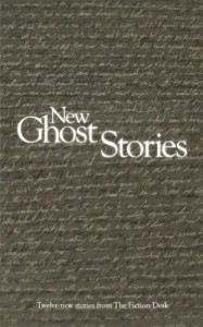 New Ghost Stories (The Fiction Desk) - Julia Patt;Joanne Rush;Matthew Licht;Miha Mazzini;Richard Smyth;Jason Atkinson;Jonathan Pinnock;Linda Brucesmith;Eloise Shepherd