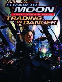 Trading in Danger - Elizabeth Moon, Cynthia Holloway