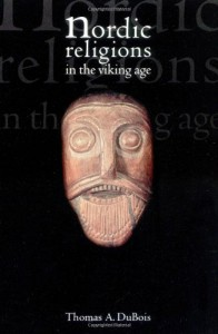 Nordic Religions in the Viking Age (The Middle Ages Series) - Thomas A. DuBois