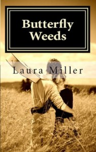 Butterfly Weeds (Butterfly Weeds, #1) - Laura     Miller