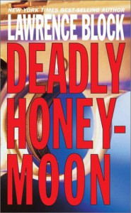 Deadly Honeymoon - Lawrence Block