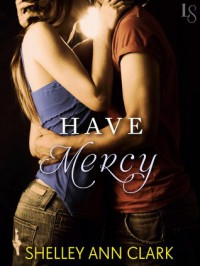 Have Mercy: A Loveswept Contemporary Erotic Romance - Shelley Ann Clark