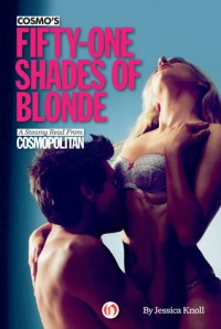 Cosmo's Fifty-One Shades of Blonde - Jessica Knoll