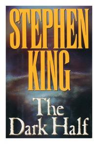 The Dark Half / Stephen King - Stephen King