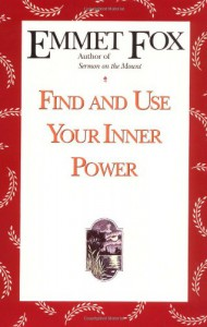Find and Use Your Inner Power - Emmet Fox