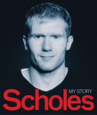 Scholes: My Story - Paul Scholes, Alex Ferguson
