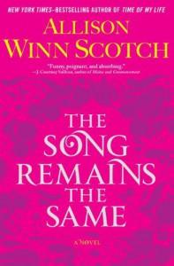 The Song Remains the Same - Allison Winn Scotch