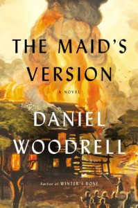 The Maid's Version - Daniel Woodrell