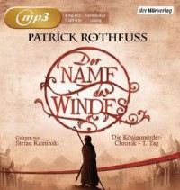 Der Name des Windes (The Kingkiller Chronicle #1) - Patrick Rothfuss, Stefan Kaminski