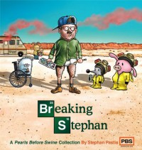 Breaking Stephan: A Pearls Before Swine Collection - Stephan Pastis