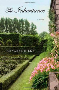 The Inheritance: A Novel - Annabel Dilke