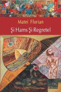 Şi Hams Şi Regretel - Matei Florian