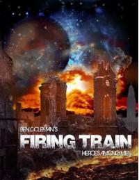 Firing Train (Heroes Among Men) - Ben Coleman