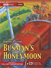 Busman's Honeymoon: Lord Peter Wimsey Series, Book 13 (MP3 Book) - Dorothy L. Sayers