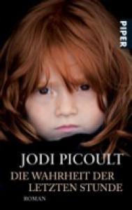 Die Wahrheit der letzten Stunde - Cecile G. Lecaux, Jodi Picoult