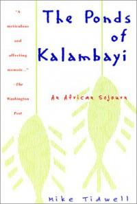 The Ponds of Kalambayi - Mike Tidwell