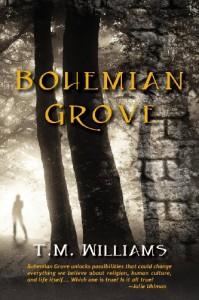 Bohemian Grove - T.M.  Williams