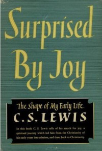 Surprised By Joy: The Shape of My Early Life - C.S. Lewis