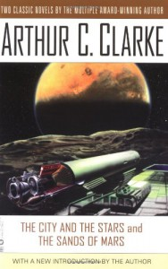 The City and the Stars/The Sands of Mars - Arthur C. Clarke