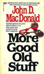 More Good Old Stuff - John D. MacDonald