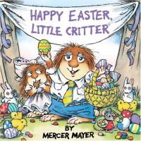 Happy Easter, Little Critter (Little Critter) - Mercer Mayer