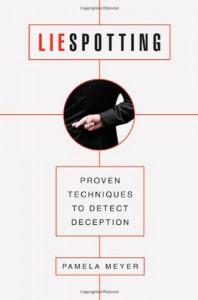 Liespotting: Proven Techniques to Detect Deception - Pamela Meyer