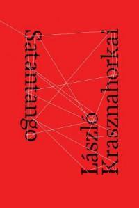 Satantango - László Krasznahorkai, George Szirtes
