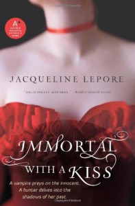 Immortal with a Kiss - Jacqueline Lepore