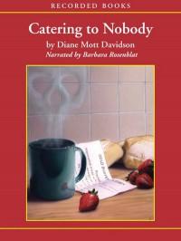 Catering to Nobody (Audio) - Diane Mott Davidson, Barbara Rosenblat