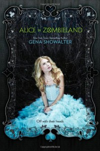 Alice in Zombieland (White Rabbit Chronicles) - Gena Showalter