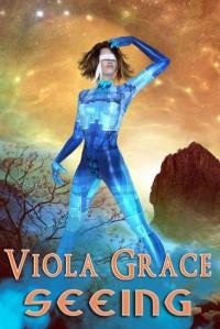 Seeing - Viola Grace