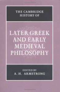 The Cambridge History of Later Greek and Early Medieval Philosophy - D.M. Armstrong