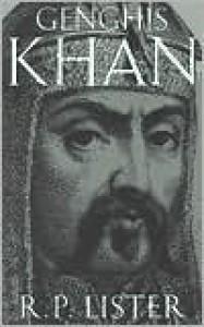 Genghis Khan - R.P. Lister