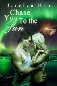 Chase You To The Sun (Stardust Erotic Romance Series #3) - Jocelyn Han