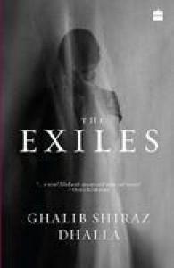 The Exiles - Ghalib Shiraz Dhalla