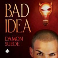 Bad Idea - Damon Suede, Charlie David