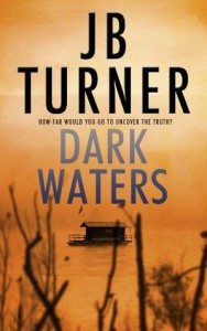 Dark Waters (A Deborah Jones Crime Thriller) - J.B. Turner