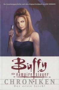 Buffy the Vampire Slayer Chroniken: Der Erste Stich! - Joss Whedon, Dan Brereton, Christopher Golden, Scott Lobdell, Fabian Nicieza, Claudia Kern