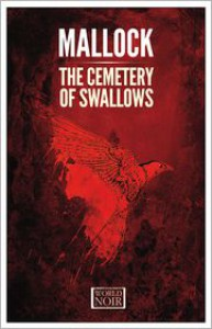 The Cemetery of Swallows - Mallock, Steven Rendall