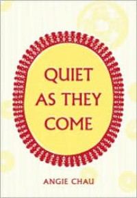 Quiet As They Come - Angie Chau