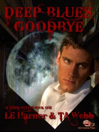 Deep Blues Goodbye - T.A. Webb, Laura Harner