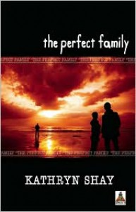 The Perfect Family - Kathryn Shay