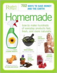 Homemade: How-to Make Hundreds of Everyday Products Fast, Fresh, and More Naturally - Reader's Digest Association