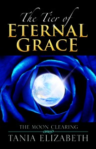 The Tier of Eternal Grace: The Moon Clearing - Tania Elizabeth