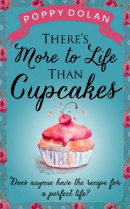 There's More to Life Than Cupcakes - Poppy Dolan